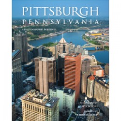 Pittsburgh, Pennsylvania: A Photographic Portrait